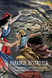 """Christopher Church, """"Paradise Destroyed: Catastrophe and Citizenship in the French Caribbean"""" (U. Nebraska Press, 2017)"""