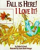 Fall Is Here! I Love It!, Elaine W. Good, 1561481424