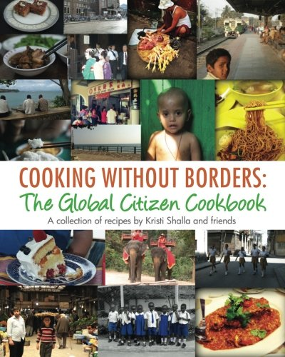 Cooking without Borders: The Global Citizen Cookbook [Shalla, Kristi] (Tapa Blanda)