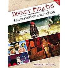 Disney Pirates: The Definitive Collector's Anthology: Ninety years of pirates in Disney feature films, television shows, and parks. (Disney Editions Deluxe)