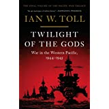 Twilight of the Gods: War in the Western Pacific, 1944-1945 (Pacific War Trilogy, 3)