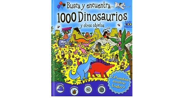BUSCA ENCUENTRA 1000 DINOSAURIOS OTROS OBJETOS Edimat: 9788497865746: Amazon.com: Books