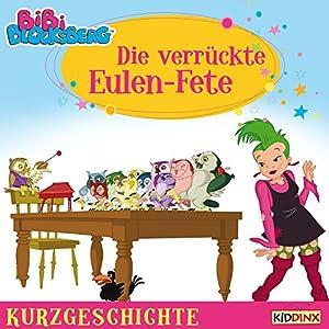 Die verrückte Eulen-Fete (Bibi Blocksberg - Kurzgeschichte) Hörbuch