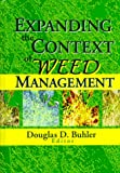 Expanding the Context of Weed Management, Douglas Buhler, 1560220635