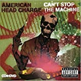 Can't Stop the Machine by American Head Charge