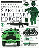 Special Forces, Deni Bown and Dorling Kindersley Publishing Staff, 1564581896