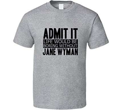 Admit It Life Would Be Boring Without Jane Wyman Cool Funny ...