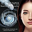 Bound by Time: A Bound Novel Audiobook by A.D. Trosper Narrated by Susan Fouche