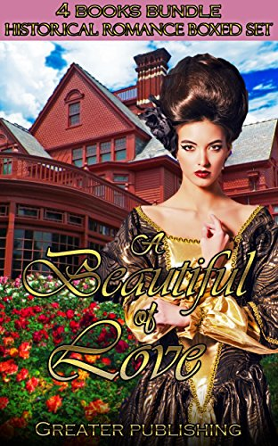 Western Romance box sets: A Beautiful of Love (Historical Victorian Contemporary Inspirational Duke Love Wealth Highlander) (Clean & Wholesome Mail order Bride Christian Regency) (Western New England College)