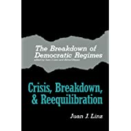 The Breakdown of Democratic Regimes: Crisis, Breakdown and Reequilibration. An Introduction