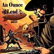 An Ounce of Lead Audiobook by pdmac Narrated by Steve Wannall