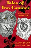 img - for Tales of Two Canines: Adventures of a Wolf and a Dog book / textbook / text book