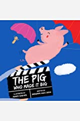 The Pig Who Made it Big Kindle Edition