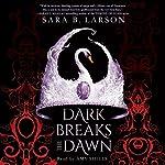 Dark Breaks the Dawn | Sara B. Larson