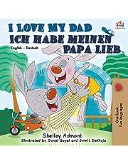 I Love My Dad Ich habe meinen Papa lieb: English German Bilingual Book (English German Bilingual Collection) (German Edition)