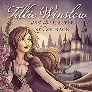 Tillie Winslow and the Castle of Courage Audiobook