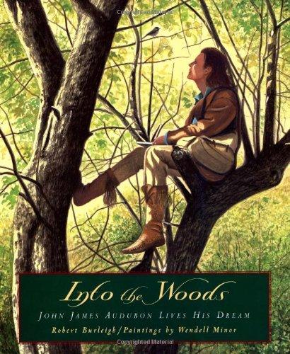 Into the Woods: John James Audubon Lives His Dream