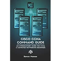 Cisco CCNA Command Guide: An Introductory Guide for CCNA & Computer Networking Beginners (Computer Networking Series)