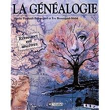 La généalogie: Retrouvez vos ancêtres