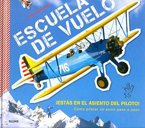 Escuela de vuelo: Cómo pilotar un avión paso a paso (Spanish Edition)