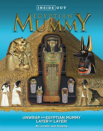 (Inside Out Egyptian Mummy: Unwrap an Egyptian mummy layer by)