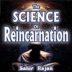The Science of Reincarnation
