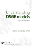 Understanding DSGE models: Theory and Applications