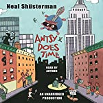 Antsy Does Time  | Neal Shusterman