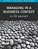 img - for Managing in a Business Context: An Hr Approach by Huw Morris (2002-11-30) book / textbook / text book