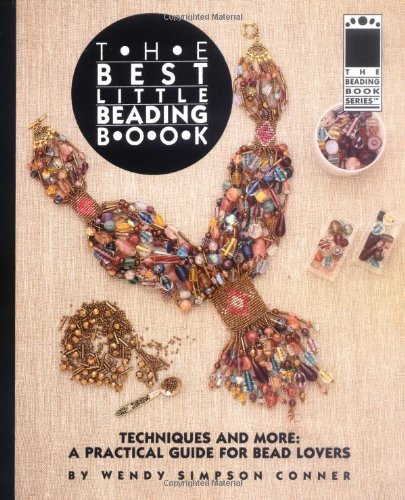 The Best Little Beading Book: Techniques and More: A Practical Guide for Beadlovers (Beadwork Books)