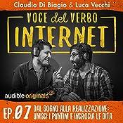 Dal sogno alla realizzazione: unisci i puntini e incrocia le dita (Voce del verbo Internet 7) | Claudio di Biagio, Luca Vecchi