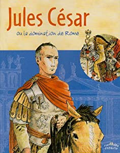 """Afficher """"Jules César ou la domination de Rome"""""""