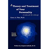 A Theory and Treatment of Your Personality: A Manual for Change