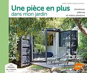 vignette de 'Une pièce en plus dans le jardin (Marie-Pierre Dubois-Petroff)'