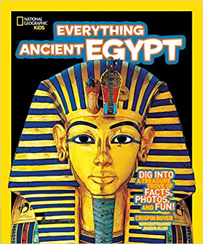 Everything Ancient Egypt: Dig Into A Treasure Trove Of Facts, Photos, And Fun por National Geographic Kids epub
