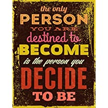 The Only Person You Are Destined to Become is The Person You Decide To Be: Inspirational Journal With Quotes - Notebook to Wite In - Diary - Lined 120 Pages (8.5 x 11 Large)