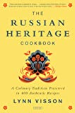 Russian Heritage Cookbook: A Culinary Tradition in Over 400