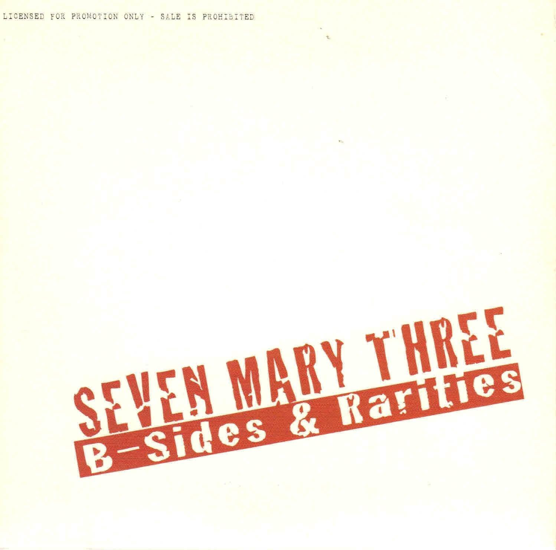 Seven Mary Three: B-Sides & Rarities