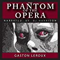 The Phantom of the Opera Audiobook by Gaston Leroux Narrated by B. J. Harrison