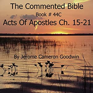 The Commented Bible: Book 44C - Acts of Apostles Audiobook