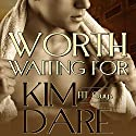 Worth Waiting For Audiobook by Kim Dare Narrated by Joe Arden