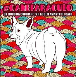 Cane Paraculo Un Libro Da Colorare Per Adulti Amanti Dei Cani