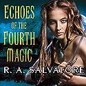 Echoes of the Fourth Magic Hörbuch von R. A. Salvatore Gesprochen von: Lloyd James