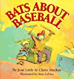 Bats about Baseball, Jean Little and Claire Mckay, 0670852708