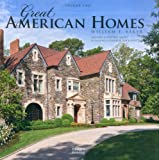 Great American Homes Volume 2, William T. Baker, 1864704837