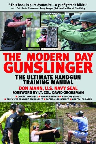 The Modern Day Gunslinger: The Ultimate Handgun Training Manual (Pistol Owners Manual)