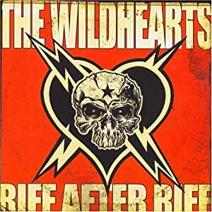 Wildhearts, The - Riff After Riff After Motherfucking Riff