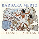 Red Land, Black Land: Daily Life in Ancient Egypt | Barbara Mertz