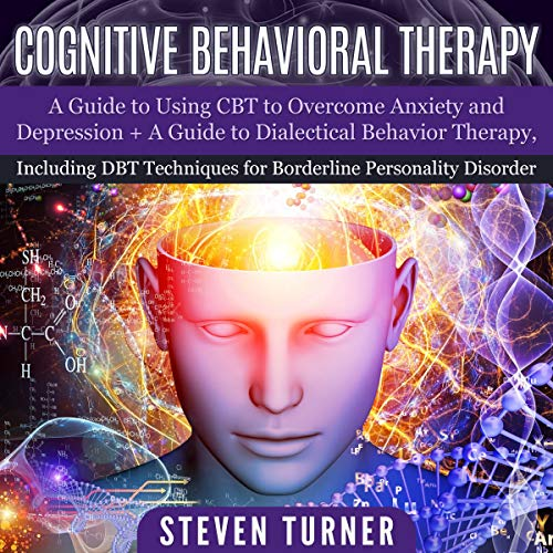 Pdf Health Cognitive Behavioral Therapy: A Guide to Using CBT to Overcome Anxiety and Depression + a Guide to Dialectical Behavior Therapy, Including DBT Techniques for Borderline Personality Disorder
