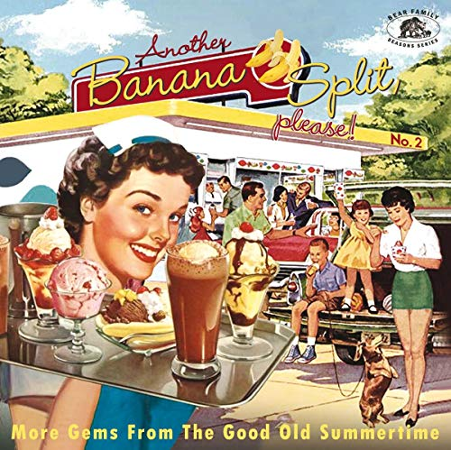- Another Banana Split, Please No.2: More Gems From The Good Old Summertime